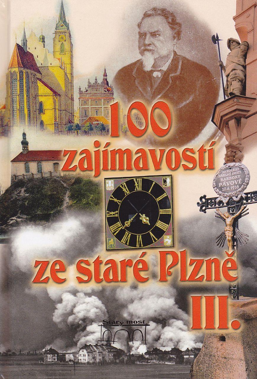 100 zajímavostí ze staré Plzně III (Petr Mazný, Vladislav Krátký, David Růžička)