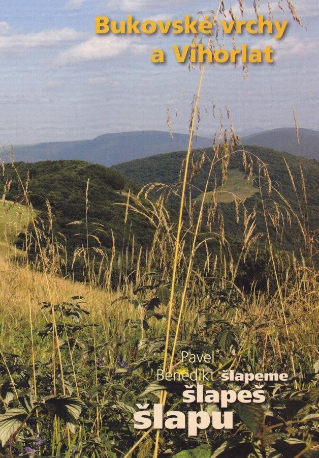 Šlapu, šlapeš, šlapeme - Bukovské vrchy a Vihorlat (Pavel Benedikt)