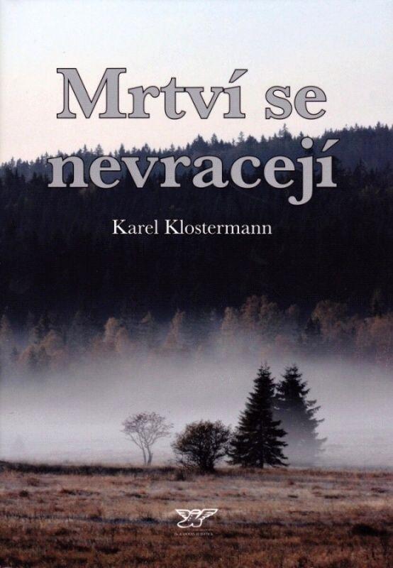 Mrtví se nevracejí (Karel Klostermann)