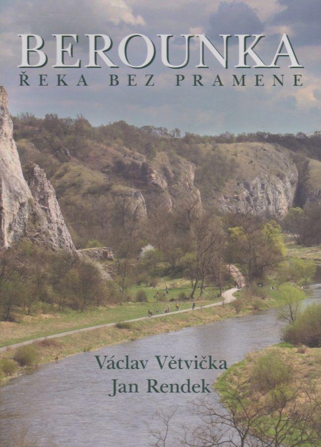 Berounka - řeka bez pramene (Václav Větvička, Jan Rendek)