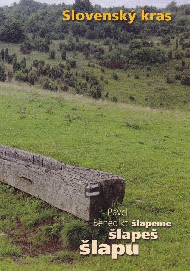 Šlapu, šlapeš, šlapeme - Slovenský kras (Pavel Benedikt)