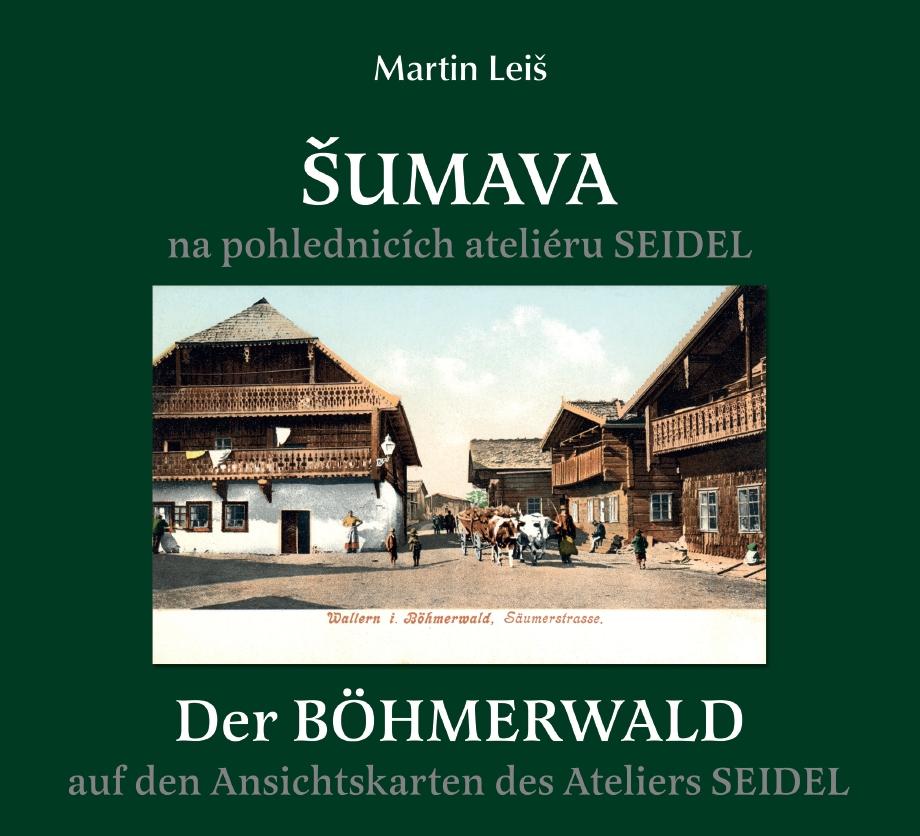 Šumava na pohlednicích ateliéru SEIDEL (Martin Leiš)