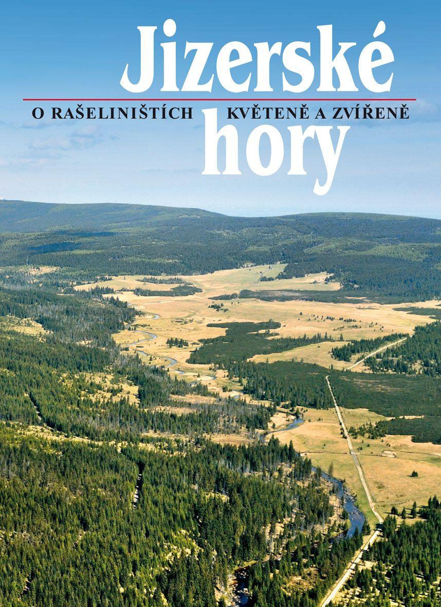 Jizerské hory 2 - O rašeliništích, květeně a zvířeně (Roman Karpaš a kol.)