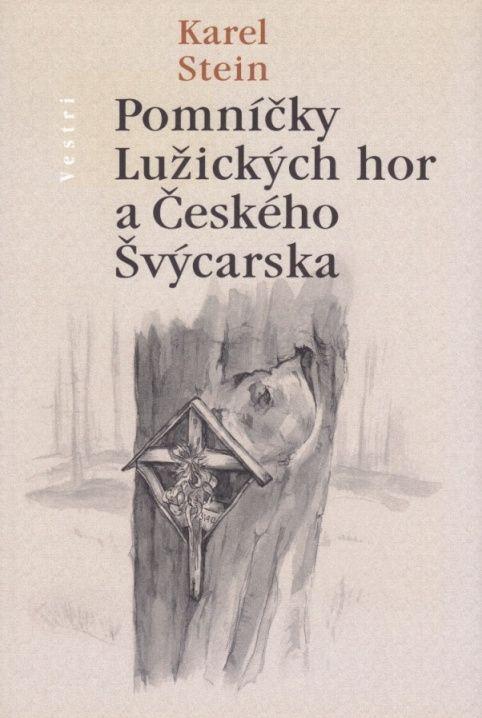 Pomníčky Lužických hor a Českého Švýcarska (Karel Stein)