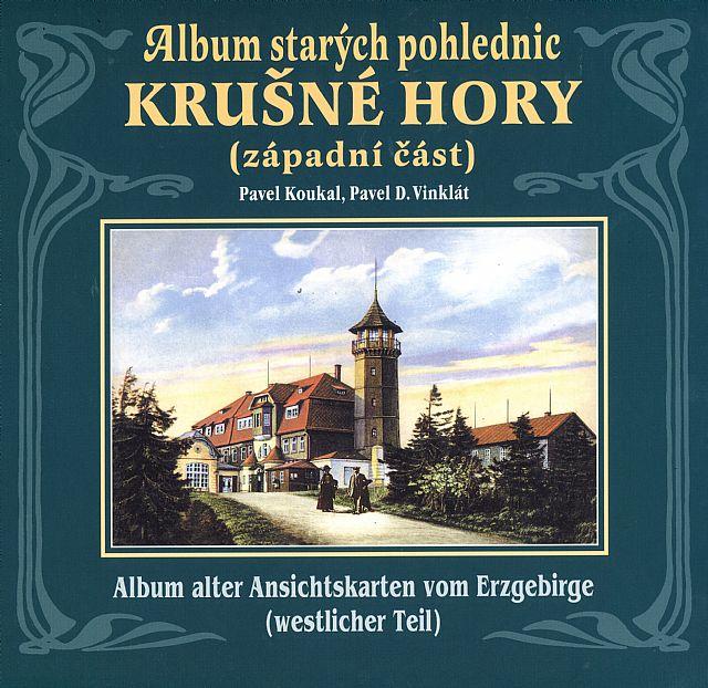 Album starých pohlednic - Krušné hory západní část (Pavel Koukal, Pavel D. Vinklát)
