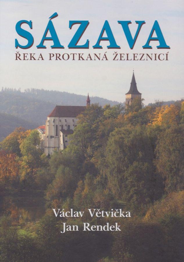 Sázava - řeka protkaná železnicí (Václav Větvička, Jan Rendek)