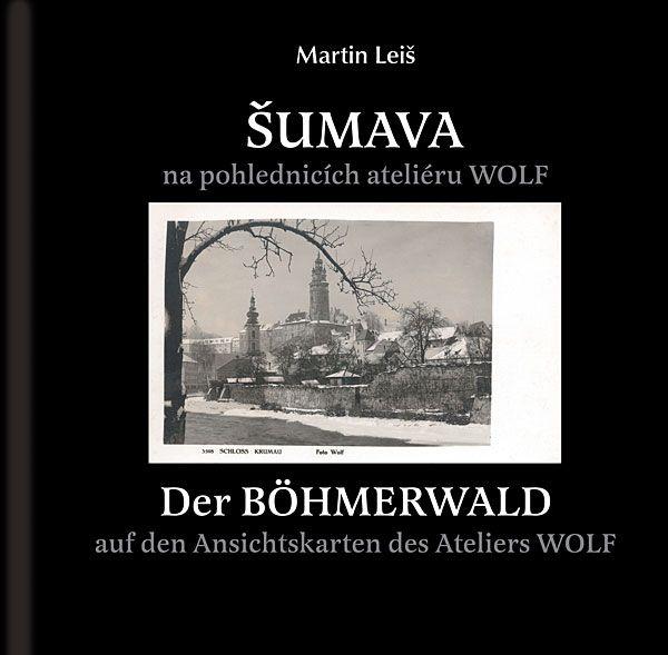 Šumava na pohlednicích ateliéru Wolf (Martin Leiš)