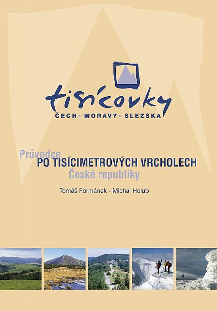 Průvodce po tisícimetrových vrcholech ČR (Tomáš Formánek, Michal Holub)